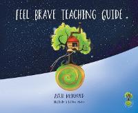 Feel Brave Teaching Guide (Paperback)