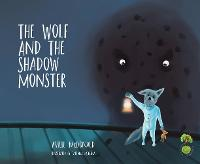 The Wolf and the Shadow Monster (Paperback)