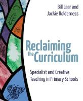 Reclaiming the Curriculum: Specialist and creative teaching in primary schools (Paperback)