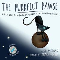 The Purrfect Pawse: A little book to help children pause, stretch and be grateful (Paperback)
