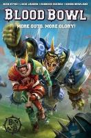 Warhammer: Blood Bowl: More Guts, More Glory! (Paperback)