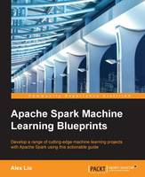 Apache Spark Machine Learning Blueprints (Paperback)