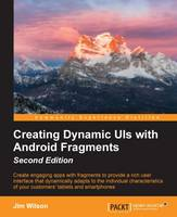 Creating Dynamic UIs with Android Fragments - (Paperback)
