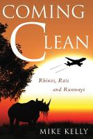 Coming Clean: Rhinos, Rats and Runways (Paperback)