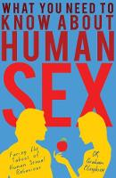 What You Need to Know About Human Sex (Paperback)