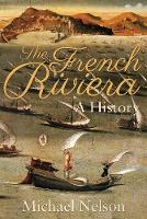 The French Riviera: A History (Paperback)