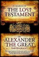In Search Of The Lost Testament of Alexander the Great (Hardback)