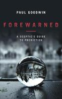 Forewarned: A Sceptic's Guide to Prediction (Paperback)