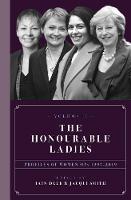The Honourable Ladies: Volume II: Profiles of Women MPs 1997-2019 (Hardback)