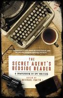 The Secret Agent's Bedside Reader: A Compendium of Spy Writing (Paperback)