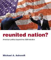 Reunited Nation?: American politics beyond the 2020 election (Paperback)