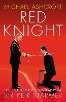 Red Knight: The Unauthorised Biography of Sir Keir Starmer (Hardback)
