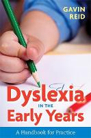 Dyslexia in the Early Years: A Handbook for Practice (Paperback)