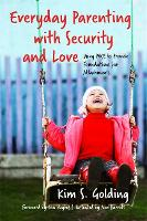 Everyday Parenting with Security and Love: Using Pace to Provide Foundations for Attachment (Paperback)