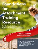 Foundations for Attachment Training Resource: The Six-Session Programme for Parents of Traumatized Children (Paperback)
