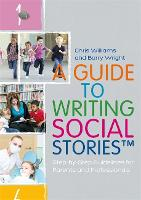 A Guide to Writing Social Stories (TM): Step-By-Step Guidelines for Parents and Professionals (Paperback)