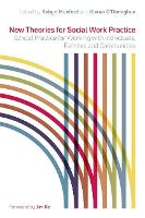 New Theories for Social Work Practice: Ethical Practice for Working with Individuals, Families and Communities (Paperback)