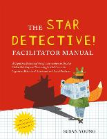 The STAR Detective Facilitator Manual: A Cognitive Behavioral Group Intervention to Develop Skilled Thinking and Reasoning for Children with Cognitive, Behavioral, Emotional and Social Problems (Paperback)
