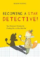 Becoming a STAR Detective!: Your Detective's Notebook for Finding Clues to How You Feel (Paperback)