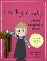 Charley Chatty and the Disappearing Pennies: A Story About Lying and Stealing - Therapeutic Parenting Books (Paperback)