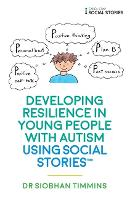 Developing Resilience in Young People with Autism using Social Stories (TM)