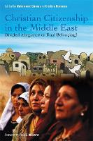 Christian Citizenship in the Middle East: Divided Allegiance or Dual Belonging? (Paperback)
