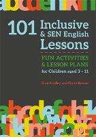 101 Inclusive and SEN English Lessons: Fun Activities and Lesson Plans for Children Aged 3 - 11 - 101 Inclusive and Sen Lessons (Paperback)
