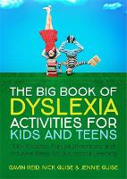 The Big Book of Dyslexia Activities for Kids and Teens: 100+ Creative, Fun, Multi-Sensory and Inclusive Ideas for Successful Learning (Paperback)