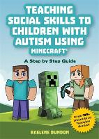 Teaching Social Skills to Children with Autism Using Minecraft (R)