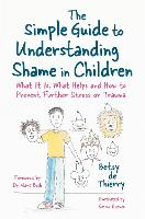 The Simple Guide to Understanding Shame in Children