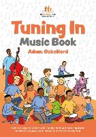 Tuning In Music Book: Sixty-Four Songs for Children with Complex Needs and Visual Impairment to Promote Language, Social Interaction and Wider Development (Paperback)