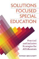 Solutions Focused Special Education: Practical and Inclusive Strategies for All Educators (Paperback)