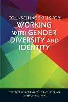 Counselling Skills for Working with Gender Diversity and Identity - Essential Skills for Counselling (Paperback)