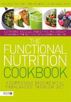 The Functional Nutrition Cookbook: Addressing Biochemical Imbalances Through Diet (Paperback)