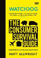 Watchdog: The Consumer Survival Guide