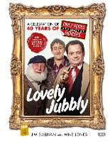 Lovely Jubbly: A Celebration of 40 Years of Only Fools and Horses