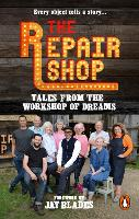 The Repair Shop: Tales from the Workshop of Dreams (Paperback)