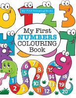 My First Numbers Colouring Book ( Crazy Colouring for Kids)