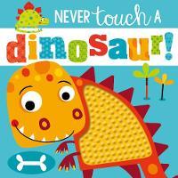 Never Touch a Dinosaur