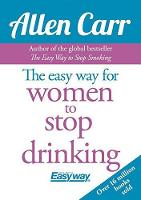 The Easy Way for Women to Stop Drinking - Allen Carr's Easyway (Paperback)