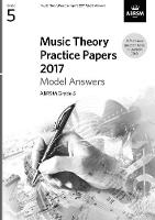Music Theory Practice Papers 2017 Model Answers, ABRSM Grade 5 - Theory of Music Exam papers & answers (ABRSM) (Sheet music)