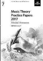 Music Theory Practice Papers 2017 Model Answers, ABRSM Grade 7 - Theory of Music Exam papers & answers (ABRSM) (Sheet music)