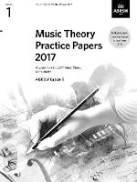 Music Theory Practice Papers 2017, ABRSM Grade 1 - Theory of Music Exam papers & answers (ABRSM) (Sheet music)
