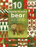 10 Reasons to Love... a Bear - 10 reasons to love a... (Hardback)