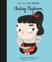 Audrey Hepburn - Little People, BIG DREAMS 9 (Hardback)