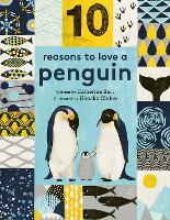 10 Reasons to Love... a Penguin - 10 reasons to love a... (Hardback)
