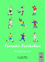 40 Inspiring Icons: Fantastic Footballers: Meet 40 game changers - 40 Inspiring Icons (Hardback)