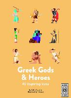 40 Inspiring Icons: Greek Gods and Heroes: Meet 40 mythical immortals - 40 Inspiring Icons (Hardback)