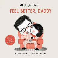 Feel Better Daddy: A story about empathy - Bright Start (Board book)