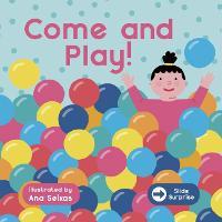 Slide Surprise: Come & Play - Slide Surprise (Board book)